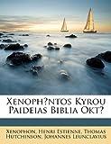 Xenophontos Kyrou Paideias Biblia Okto (Latin Edition) (1148217894) by Xenophon