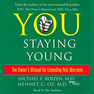 You: Staying Young: The Owner's Manual for Extending Your Warranty | [Michael F. Roizen, Mehmet C. Oz]