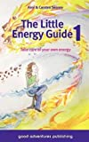 The Little Energy Guide 1: Take Care of Your Own Energy