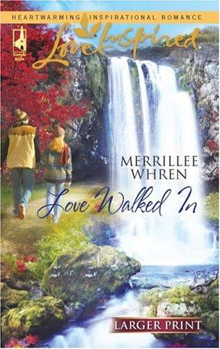 Love Walked In (Steeple Hill Love Inspired (Large Print)), MERRILLEE WHREN