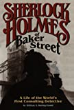 Sherlock Holmes of Baker Street, the Life of the World's First Consulting Detective. William S. Baring-Gould