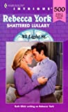 Shattered Lullaby (43 Light Street, Book 17) (Harlequin Intrigue Series #500) (0373225008) by Rebecca York