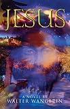 Jesus: A Novel (0745952038) by Wangerin, Walter