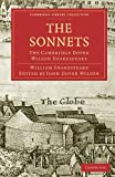 The Sonnets: The Cambridge Dover Wilson Shakespeare (Cambridge Library Collection - Shakespeare and Renaissance Drama)