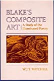 Blake's Composite Art: A Study of the Illuminated Poetry (0691014027) by Mitchell, William J.