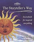 The Storyteller's Way: Sourcebook for Inspired Storytelling