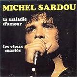 echange, troc Michel Sardou - La Maladie D'Amour