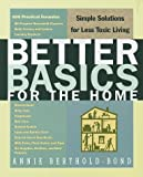 Better Basics for the Home: Simple Solutions for Less Toxic Living (0609803255) by Berthold-Bond, Annie