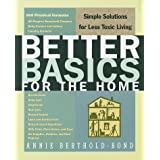 Better Basics for the Home: Simple Solutions for Less Toxic Living ~ Annie Berthold-Bond