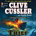 The Thief: An Isaac Bell Adventure, Book 5 (       UNABRIDGED) by Clive Cussler, Justin Scott Narrated by Scott Brick