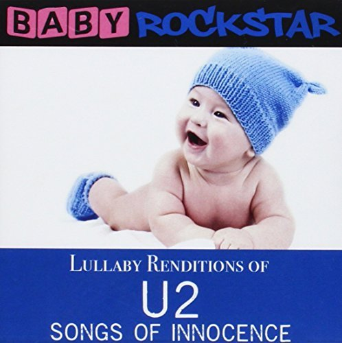 Lullaby Renditions Of U2 - Songs Of Innocence by Baby Rockstar (2014-12-02)