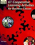 img - for 61 Cooperative Learning Activities for Business Classes book / textbook / text book