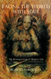 Facing the World with Soul: The Reimagination of Modern Life (1584200146) by Robert Sardello