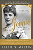 img - for Jennie: The Life of the American Beauty Who Became the Toast--and Scandal--of Two Continents, Ruled an Age and Raised a Son-Winston Churchill-Who Shaped History book / textbook / text book