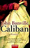 Caliban (344246014X) by John Banville