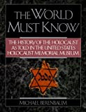 World Must Know: The History Of The Holocaust As Told In The United States
