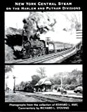 img - for New York Central Steam on the Harlem and Putnam Divisions book / textbook / text book