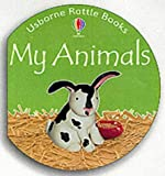 My Animals (Rattle Board Books) (0746046456) by Brooks, Felicity
