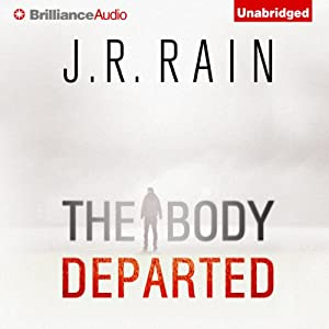 The Body Departed | [J. R. Rain]
