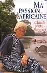 Ma passion africaine par Njiké-Bergeret