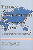 Reform and Transformation in Communist Systems: Comparative Perspectives