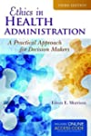 Ethics In Health Administration: A Pr...