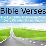 Bible Verses: The Best 500+ Bible Verses That Every Christian Should Know