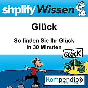 Simplify Wissen - Glück Hörbuch