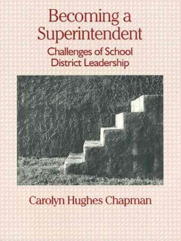 Becoming a Superintendent: Challenges of School District...