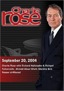 Charlie Rose with Richard Holbrooke & Richard Falkenrath;  Ahmed Aboul Gheit; Sheikha Bint Nasser al-Misnad (September 20, 2004)
