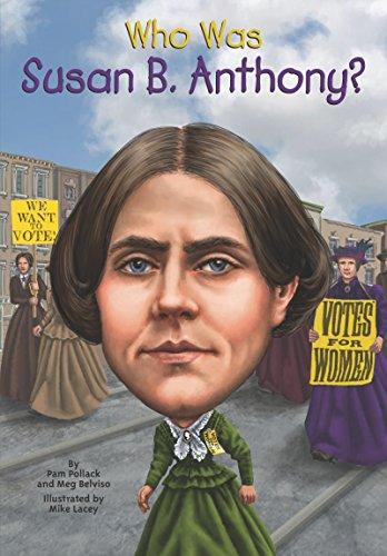 Meg Belviso, Nancy Harrison (Illustrator), Mike Lacey (Illustrator) Pamela D. Pollack - Who Was Susan B. Anthony?