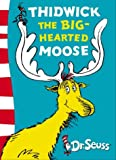 Dr. Seuss Thidwick the Big-Hearted Moose: Yellow Back Book (Dr Seuss - Yellow Back Book) (Dr. Seuss Yellow Back Books)