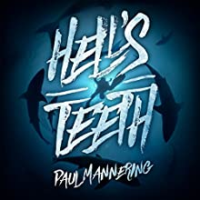 Hell's Teeth | Livre audio Auteur(s) : Paul Mannering Narrateur(s) : Doug Greene
