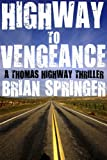 img - for Highway to Vengeance (A Thomas Highway Novel) book / textbook / text book
