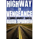 Highway to Vengeance (A Thomas Highway Novel)by Brian Springer