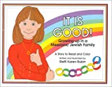 It is Good!: Growing Up in a Messianic Jewish Family