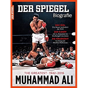 SPIEGEL Biografie 2/2016: Muhammad Ali. The Greatest 1942 - 2016