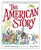 The American Story: 100 True Tales from American History (0375812563) by Armstrong, Jennifer