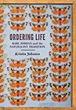 Ordering Life Karl Jordan and the Naturalist Tradition