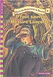 echange, troc Kate Mcmullan - L'école des massacreurs de dragons, tome 6 : Il faut sauver Messire Lancelot !