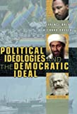 Political Ideologies and the Democratic Ideal (6th Edition) (0321390156) by Terence Ball