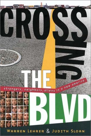 Crossing the BLVD: Strangers, Neighbors, Aliens in a New...