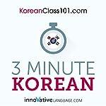 3-Minute Korean: 25 Lesson Series    Innovative Language Learning LLC