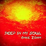 "Deep in my Soulvon ""Anke Zohm"""