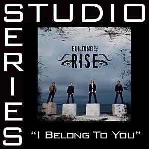 Building 429 -  I Belong To You (Studio Series)