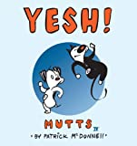 Yesh! (Mutts IV) (0836282868) by Patrick McDonnell