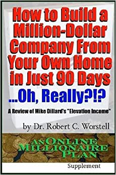 How To Build A Million-Dollar Company From Your Own Home In Just 90 Days . . .Really? !?
