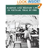 Marines and Military Law in Vietnam: Trial By Fire (Marine Corps Vietnam Series)