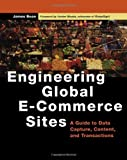 Engineering Global E-Commerce Sites: A Guide to Data Capture, Content, and Transactions (The Morgan Kaufmann Series in Data Management Systems)