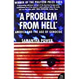 A Problem from Hell: America and the Age of Genocideby Samantha Power